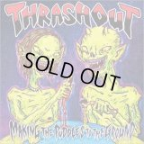 THRASHOUT -Making The Puddles To The Ground- スラッシュアウト