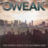 OWEAK -The Visible One & The Invisible One- オウィーク