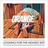 ORANGE KLUB -LOOKING FOR THE HIGHEST SHIT- オレンジクラブ